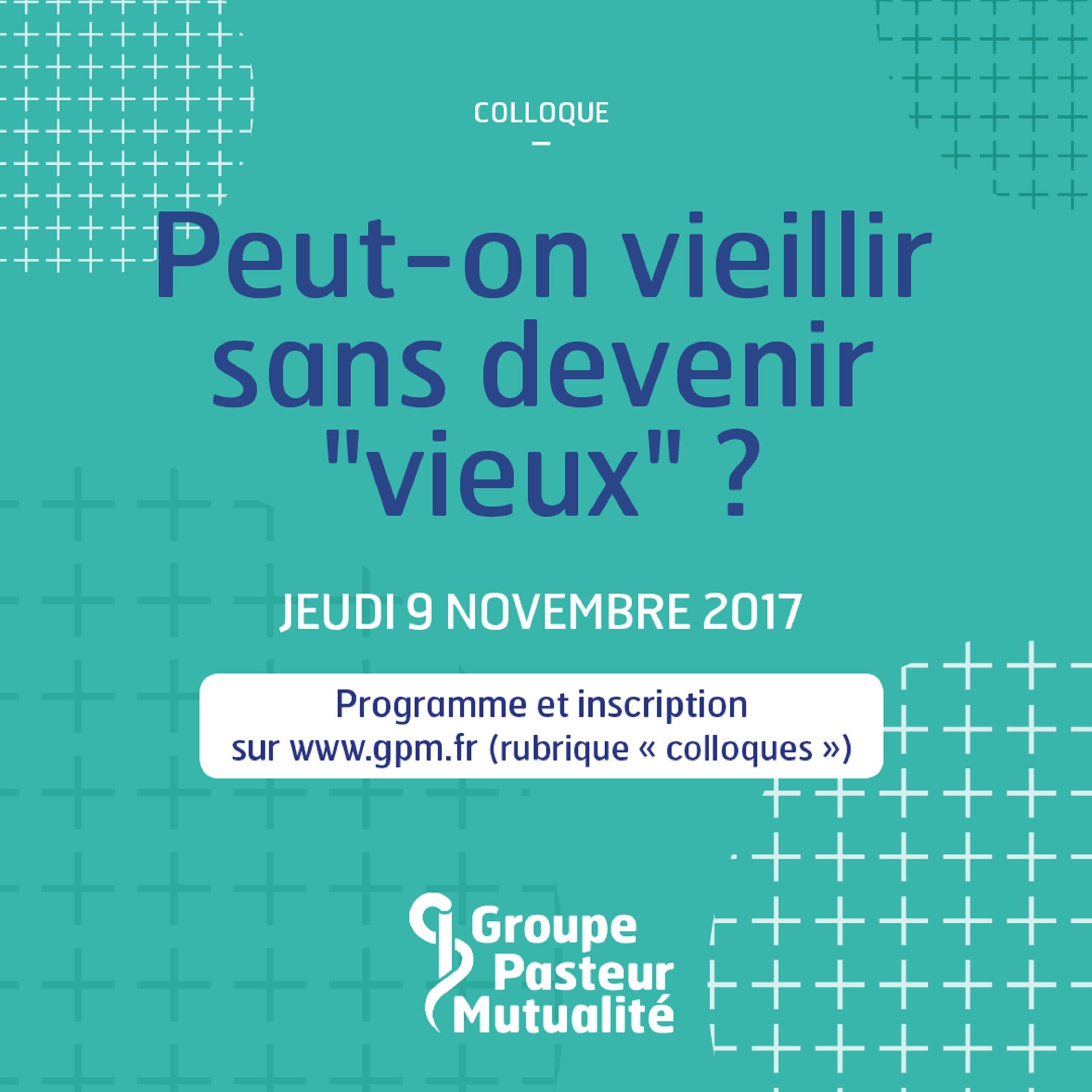 Colloque Groupe Pasteur Mutualité Bien vieillir